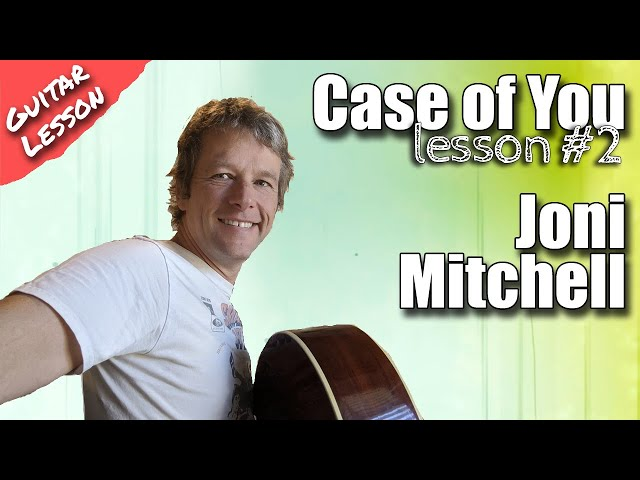 Joni Mitchell - Case of you guitar lesson 2
