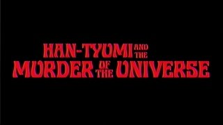 King Gizzard & The Lizard Wizard - Han-Tyumi & The Murder Of The Universe