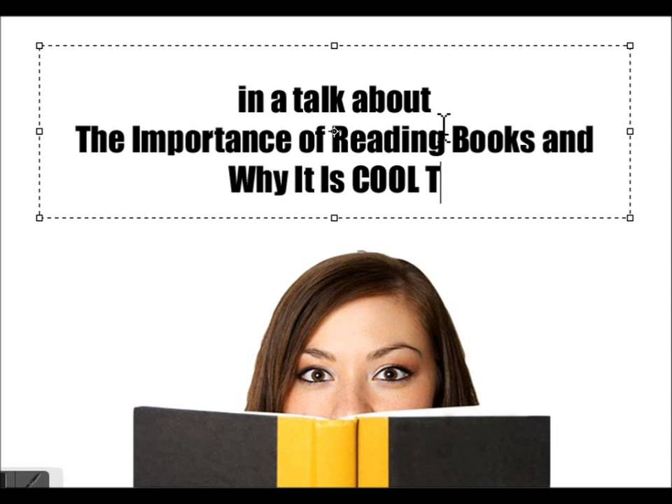 the importance of reading books 2 essay The importance of books essay - books are still important and whether in school or at work, people are relying on books to be informed and get knowledge, however, internet continues to expand and the number of internet user is growing rapidly.