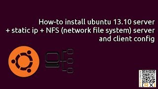 How-to install ubuntu 13.10 server + static ip + NFS (network file system) server  and client config