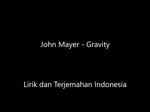 John Mayer - Gravity Lirik dan Terjemahan Indonesia