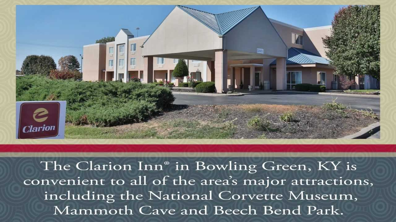 The Clarion Inn Hotel In Bowling Green Kentucky Welcomes You