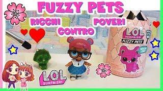 FUZZY PETS: Ricchi Contro Poveri, I TUTORIAL delle LOL SURPRISE by Lara e Babou