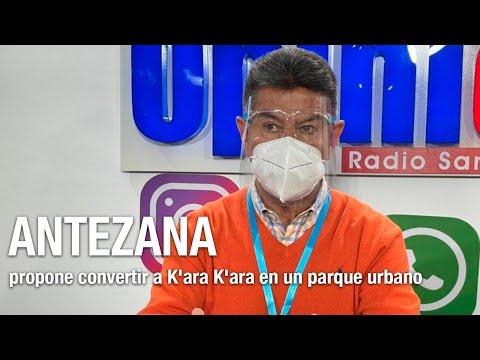 Antezana propone convertir a K'ara K'ara en un parque urbano