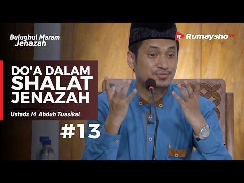 Bulughul Maram Jenazah (13) : Doa dalam Shalat Jenazah - Ustadz M Abduh Tuasikal