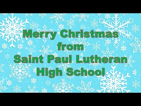 Merry Christmas from Saint Paul Lutheran High School