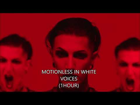 Motionless In White-Voices (1HOUR)