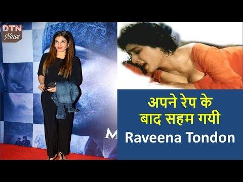 अपने रेप के बाद सहम गयी Raveena Tondon ||