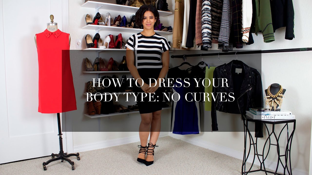 2a1e2102d69f8 How to Dress Your Body Type  No Curves - YouTube