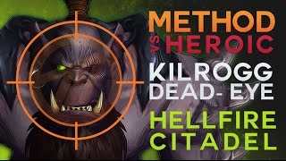 Method vs Kilrogg Deadeye Heroic