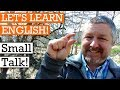 Learn English Small Talk to use at Work and with Friends, Family and Strangers