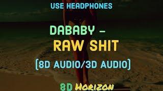 (8D Audio/3D Audio)DaBaby Ft. Migos - RAW SHIT