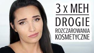 3 x MEH | DROGIE ROZCZAROWANIA KOSMETYCZNE