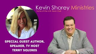 Author, Speaker & TV Host Terry Squires - A.M. Kevin Club