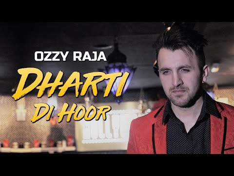Ozzy Raja - Dharti Di Hoor (Official Music Video)