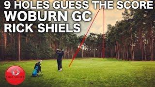 9 HOLES GUESS THE SCORE - RICK SHIELS - WOBURN GC