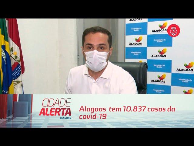 Coletiva: Alagoas  tem 10.837 casos da covid-19; 461 mortes registradas