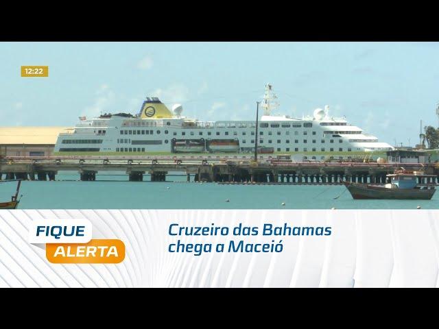 Cruzeiro das Bahamas chega a Maceió