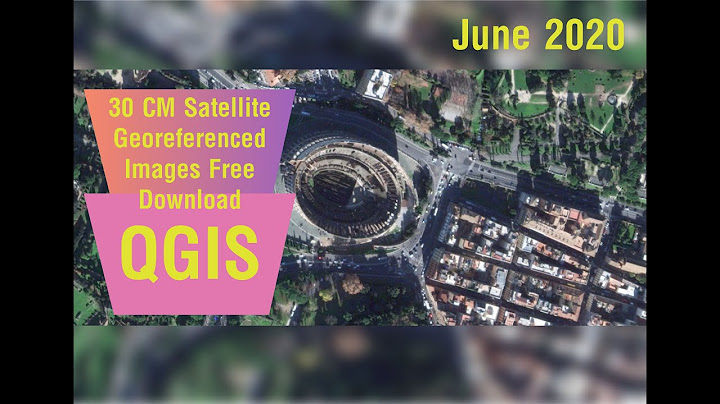 how to download high resolution satellite images 30 cm resolution using qgis
