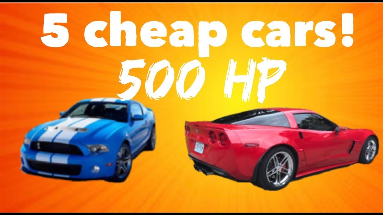 5 Cheap cars with 500 Horse Power!