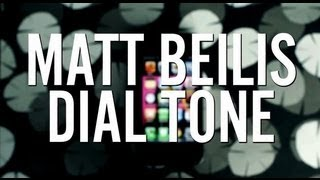 Download Matt Beilis - Dial Tone MP3 song and Music Video