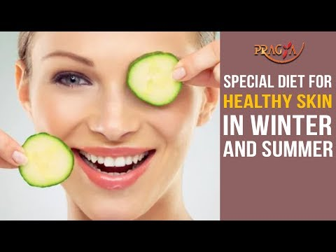 special-diet-for-healthy-skin-in-winter-and-summer