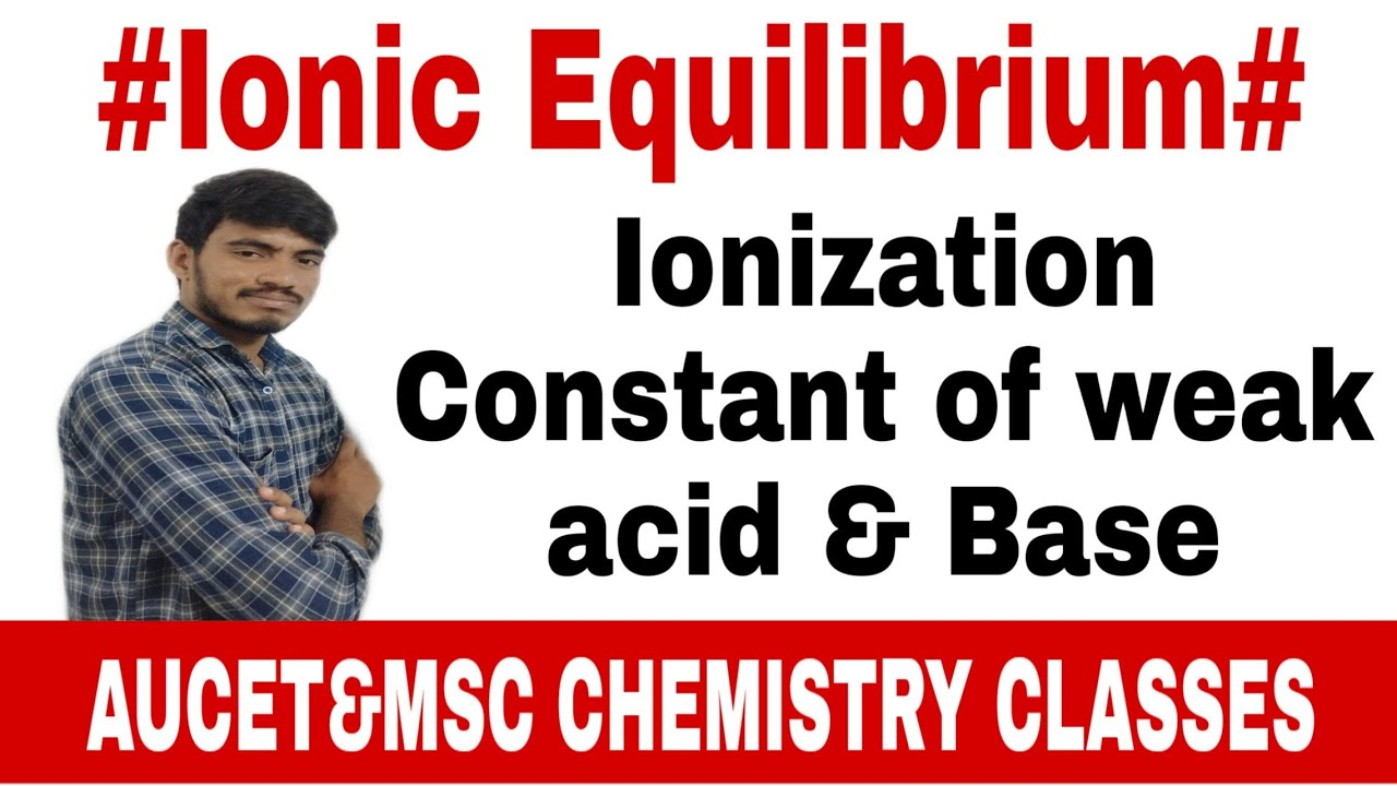 #Ionization Constant of weak acid & Base //Ionic ...
