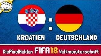 DiePixelHelden FIFA 18 Weltmeisterschaft - Kroatien : Deutschland - Gruppenspiel : Gruppe A