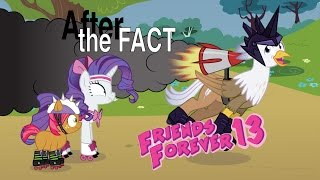 After the Fact: Friends Forever 13
