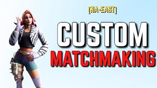 #familyfriendly (NA-EAST) CUSTOM MATCHMAKING SOLO/DUO/SQUAD SCRIMS FORTNITE LIVE / #10kgrind