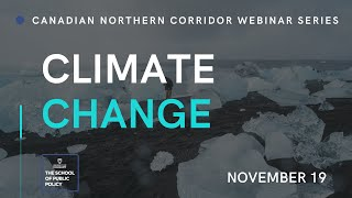 Climate Change and Implications for the Proposed Canadian Northern Corridor