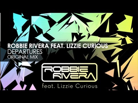 Robbie Rivera featuring Lizzie Curious - Departures