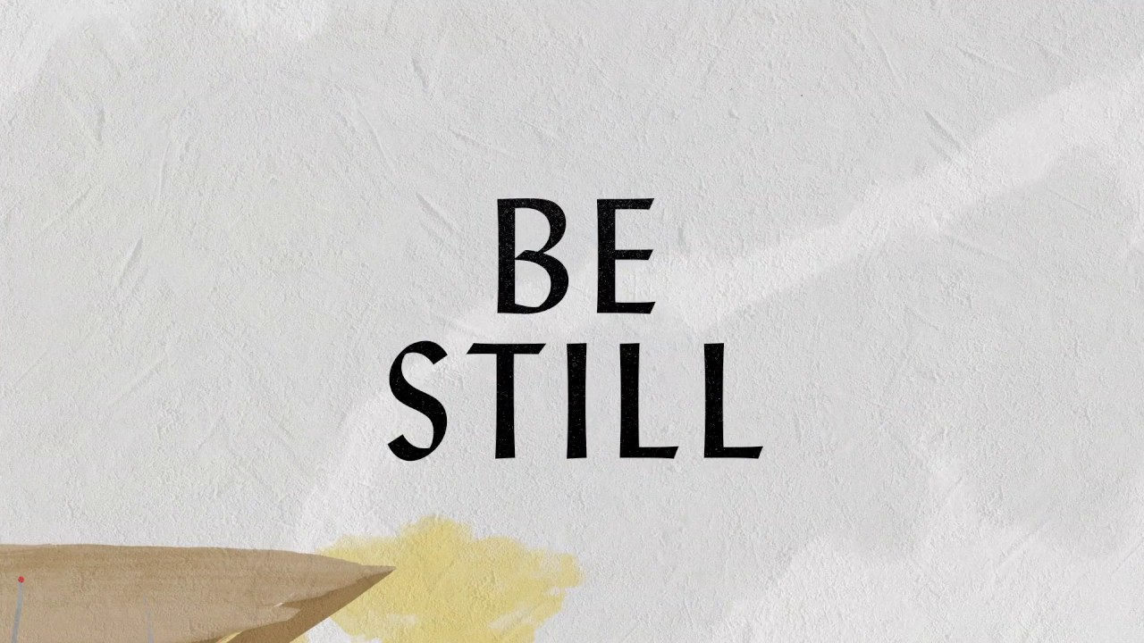 Be Still Lyric Video Hillsong Worship Youtube Still