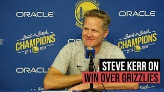 Kerr talks about their win over the Grizzlies