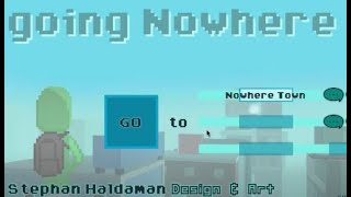 Going Nowhere Walkthrough and Secrets