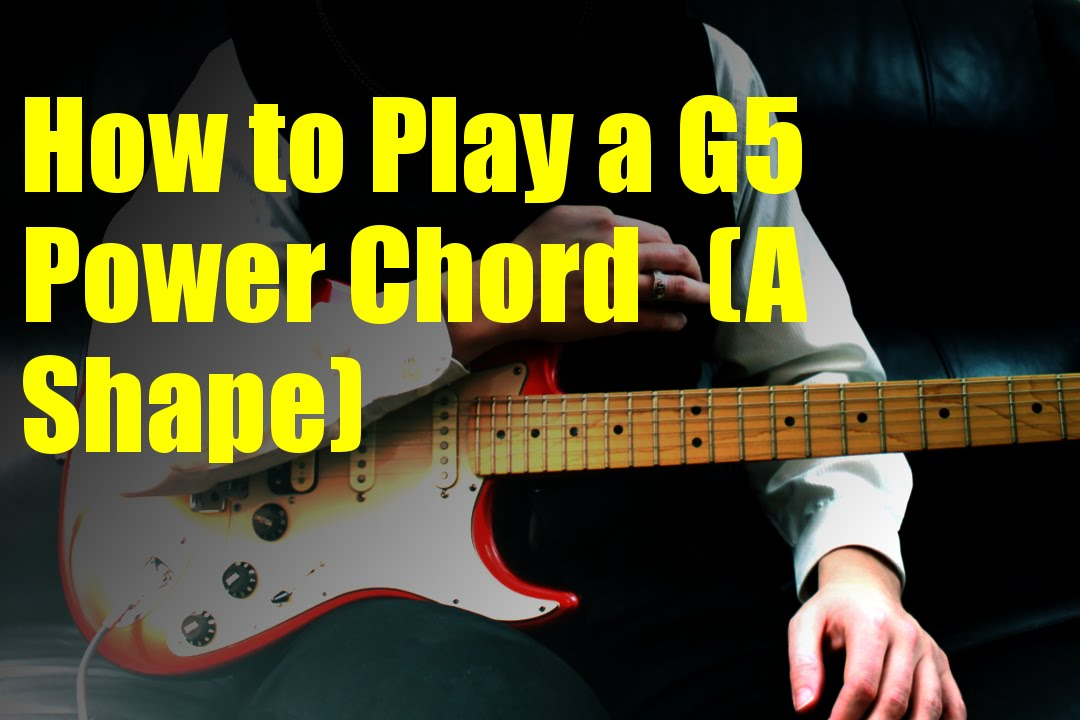 How To Play A G5 Power Chord A Shape Youtube