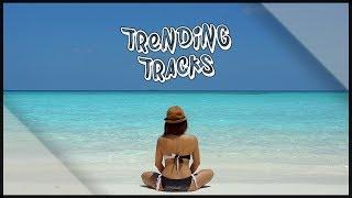Baixar Trending Tracks Summer Mix (June 2017)