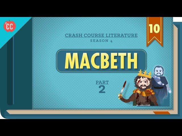 Gender, Guilt, and Fate - Macbeth, Part 2: Crash Course Literature 410