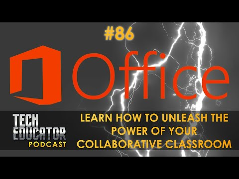 Office 365 and Microsoft Education in the Classroom