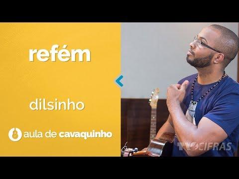 Dilsinho - Refém (como tocar - aula de cavaquinho)