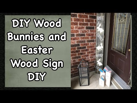 DIY Wood Bunnies And Easter Wood Sign DIY