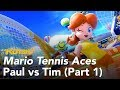 Watch Us Play Mario Tennis Aces, Paul vs. Tim (Part 1)