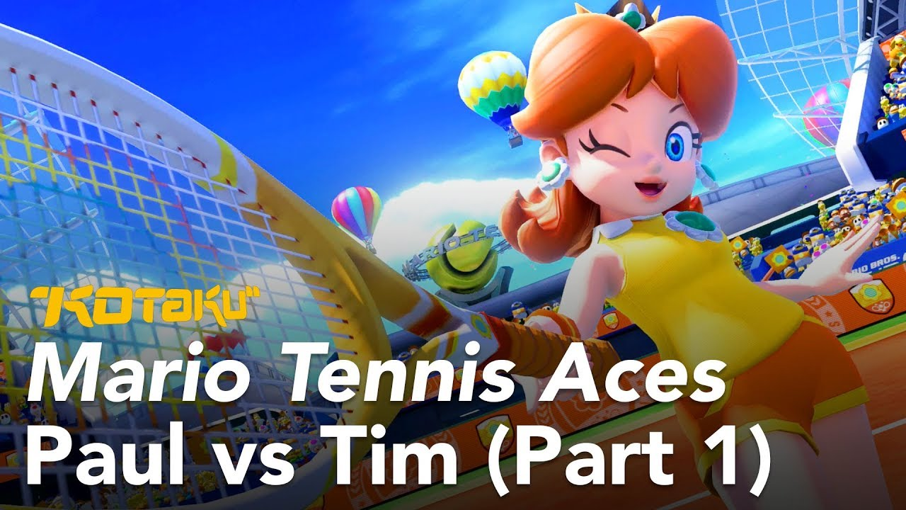 Watch Us Play Mario Tennis Aces, Paul vs. Tim (Part 1)