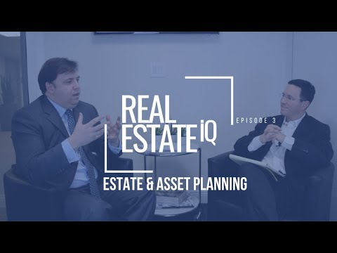 Estate & Asset Planning for Families and Investors   Real Estate IQ