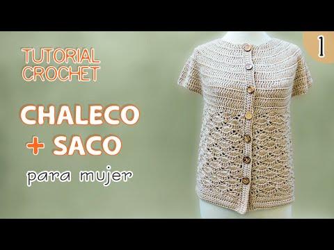 TUTORIAL chaleco y saco para mujer tejidos a crochet (1 de 3) - YouTube