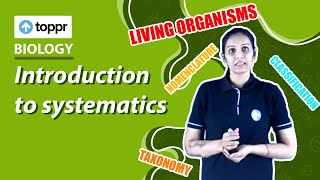 Class 11 Biology: Introduction to systematics | Classification and nomenclature (CBSE/NCERT)