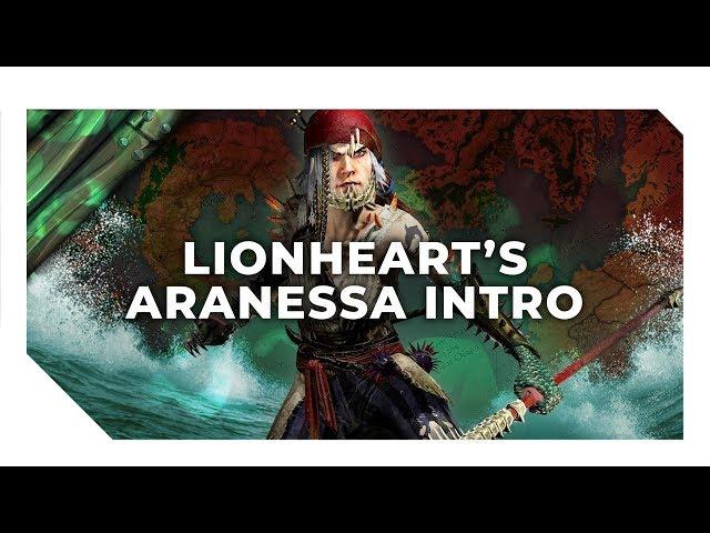 Lionheart's Aranessa Intro   Total War: WARHAMMER 2 - Curse of the Vampire Coast