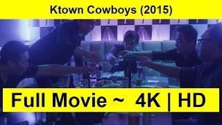 Ktown Cowboys Full Length'MOVIE 2015