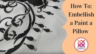 Embellishing Your DIY Accent Pillow by Paint-A-Pillow
