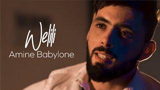Amine Babylone  - Welili (Exclusive Music Video 2020) | ???? ??????? - ?????